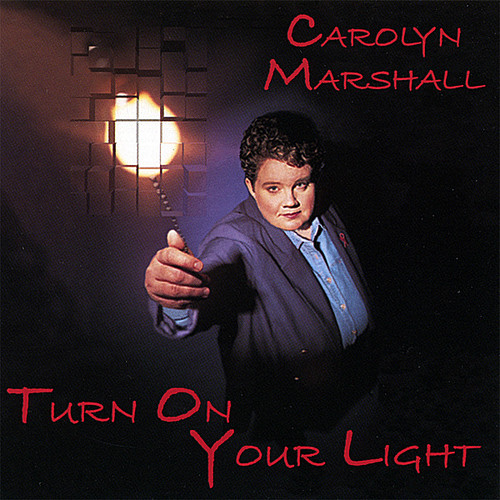 Marshall, Carolyn : Turn on Your Light