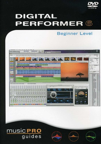 Musicpro Guides: Digital Performer 6 - Beginner Level