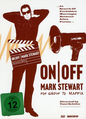 On/ Off: Mark Stewart (Pop Group to Maffia)