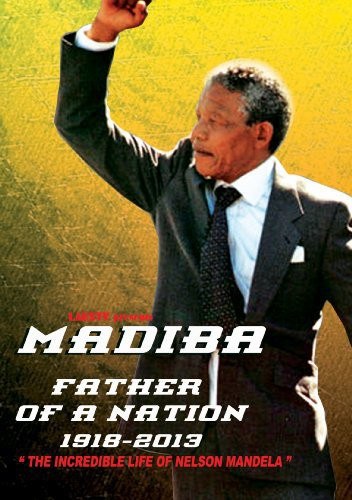 Madiba Father of a Nation 1918-2013