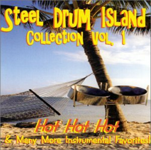 Steel Drum Island Collection: Hot Hot Hot & More O