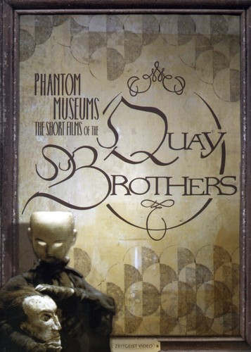 Phantom Museums: Short Films of the Quay Brothers