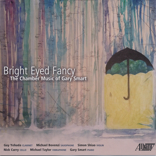 Bright Eyed Fancy: Chamber Music of Gary Smart