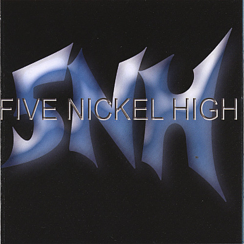 Five Nickel High