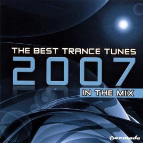 Best Trance Tunes 2007 In The Mix [Import]