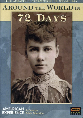 American Experience: Around the World in 72 Days: The Audacious Adventures of Nellie Bly