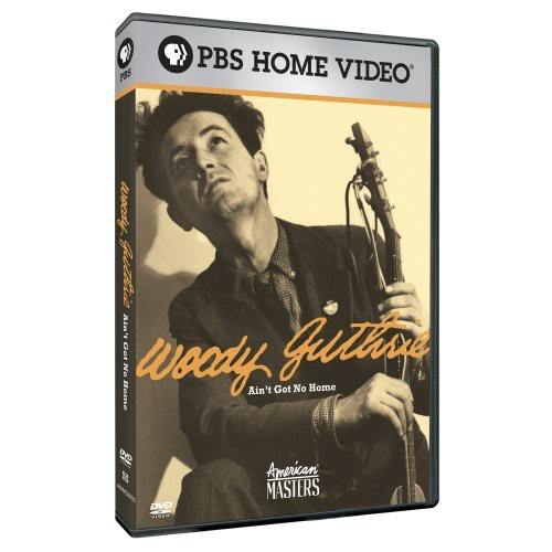 American Masters: Woody Guthrie - Ain't Got No