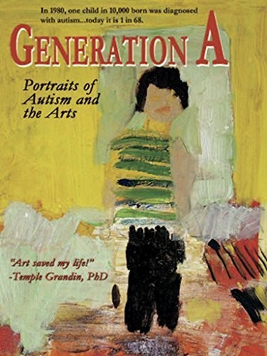 Generation a: Portraits of Autism & the Arts