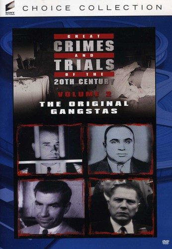 Great Crimes and Trials of the Twentieth Century: Volume 2: The Original Gangstas