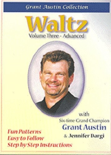 Waltz with Grant Austin, Vol. Three, Advanced