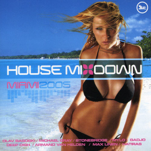 House Mixdown: Miami 2005