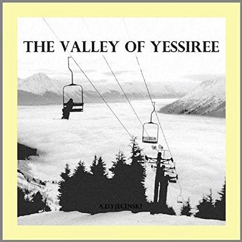Valley Of Yessiree