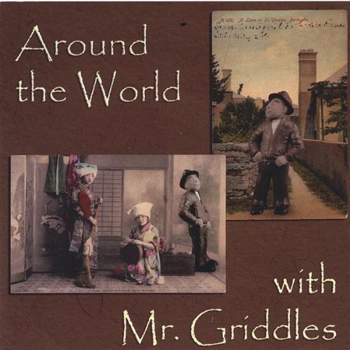 Around the World with Mr. Griddles