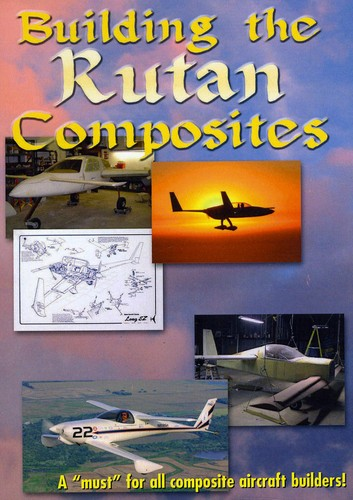 Building Rutan Composites: Build Your Own Aircraft