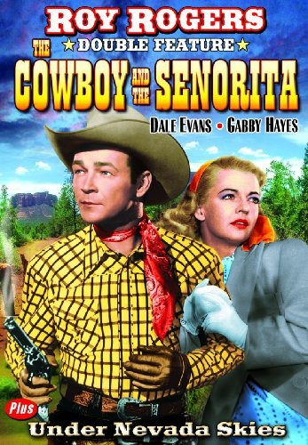 Cowboy and the Senorita /  Under Nevada Skies