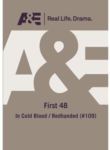 First 48: In Cold Blood/ Redhanded