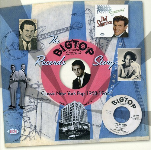 The Big Top Records Story: Classic New York Pop 1858-1964 [Import]
