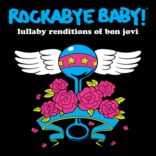 Rockabye Baby: Lullaby Renditions of Bon Jovi