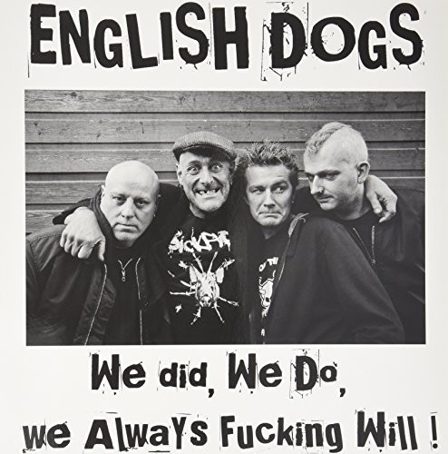 English Dogs : We Did We Do We Always F***ing Will! [Import]