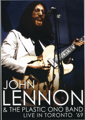 John Lennon & the Plastic Ono Band: Live in Toronto '69