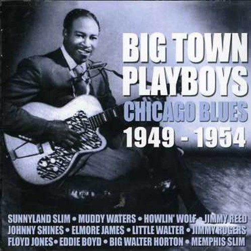 Big Town Playboys: Chicago Blues 1949-1954