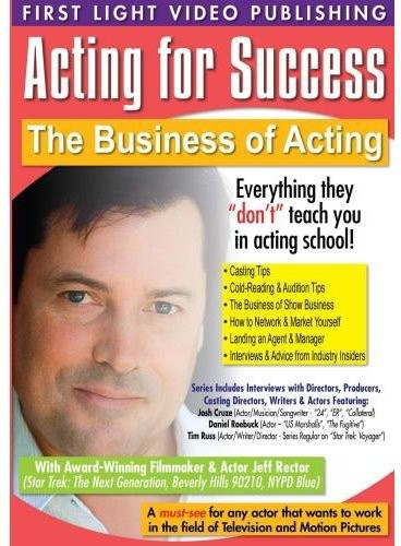 Acting For Success: The Business Of Acting