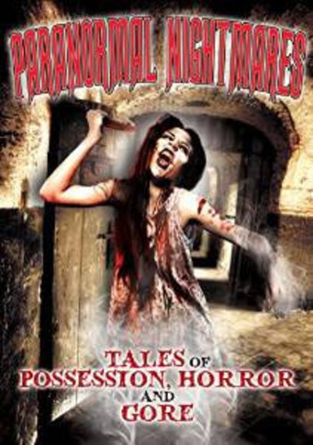 Paranormal Nightmares: Tales of Possession Horror