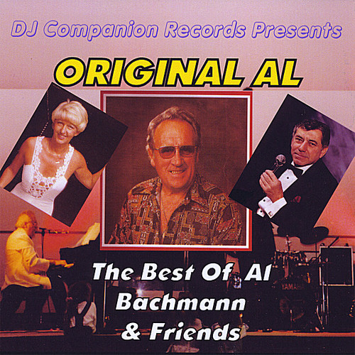 Original Al: The Best of Al Bachmann & Friends