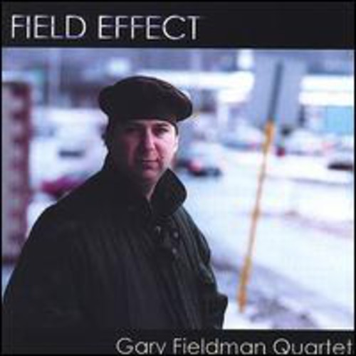 Field Effect the Gary Fieldman Quartet