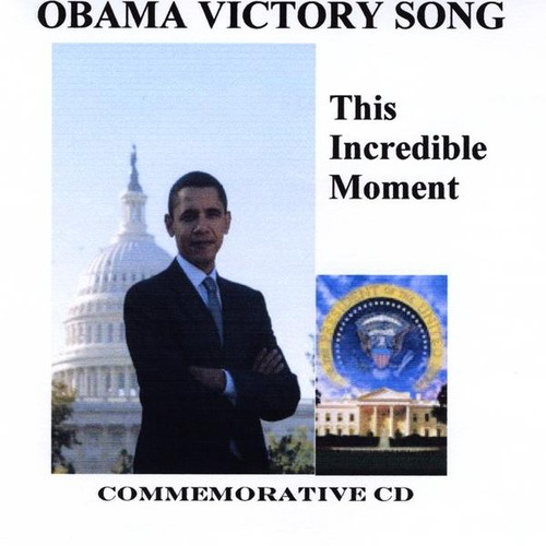 Obama Victory Song This Incredible Moment