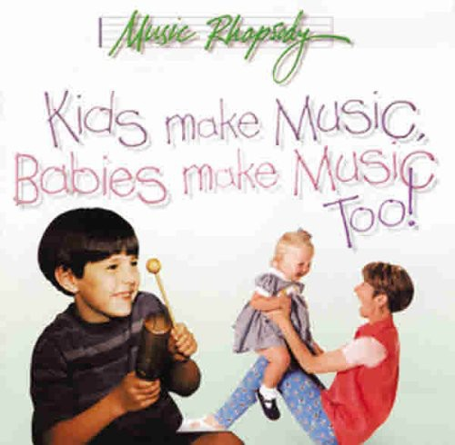 Kids Make Music Babies Make Music Too!