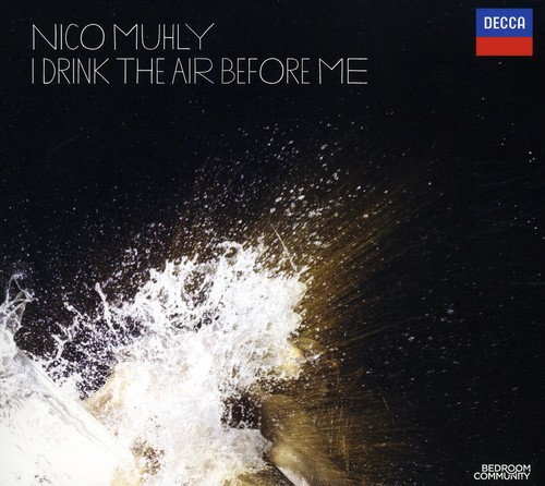 Nico Muhly: I Drink the Air Before Me /  Various