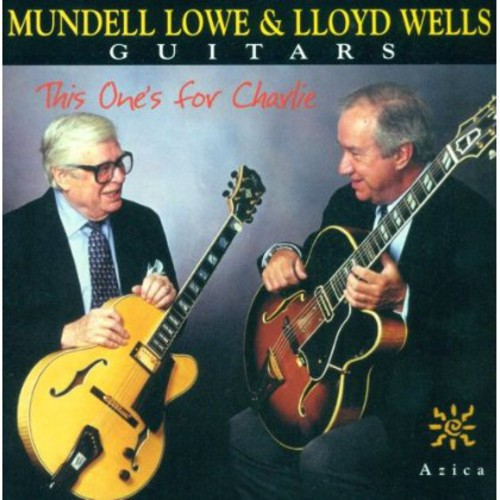 Lowe/ Wells : This Ones for Charlie