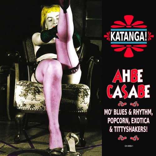 Katanga Ahbe Casabe: Exotic Blues & Rhythm /  Var