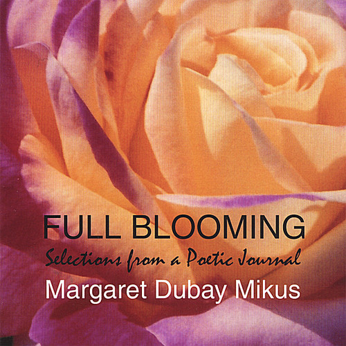 Full Blooming: Selections from a Poetic Journal