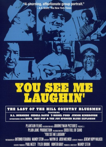 You See Me Laughin: The Last Of The Hill Country Bluesmen [Documentary]