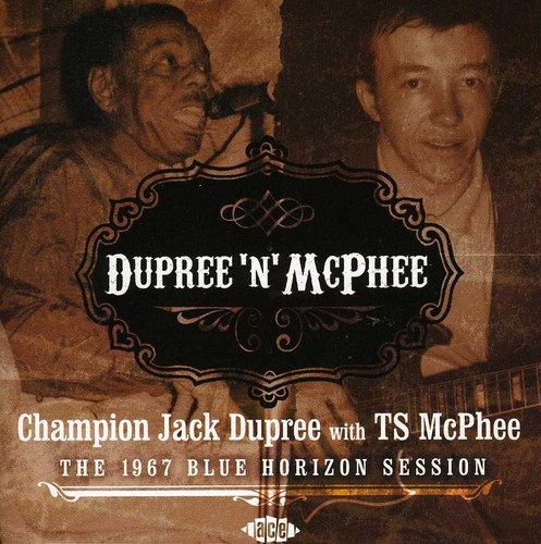 Dupree 'N' McPhee: 1967 Blue Horizon Session [Import]