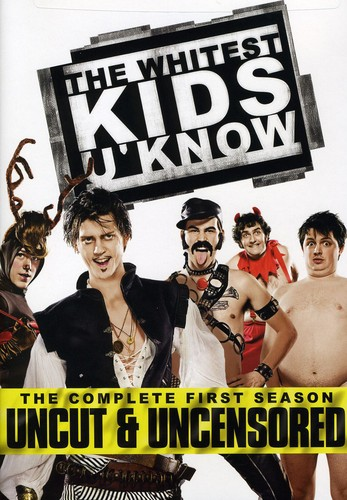 The Whitest Kids U' Know: The Complete First Season Uncut & Uncensored