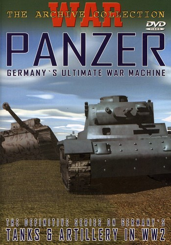 Panzer: Germany's Ultimate War Machine [Documentary]