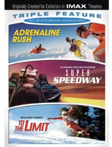 Adrenaline Rush/ Super Speedway/ To the Limit