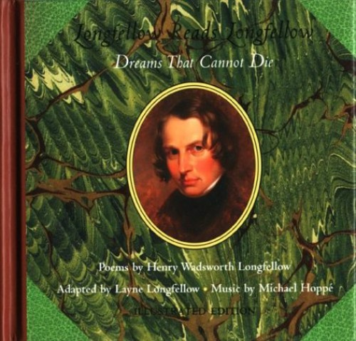 Longfellow Reads Longfellow: Dreams That Cannot Di