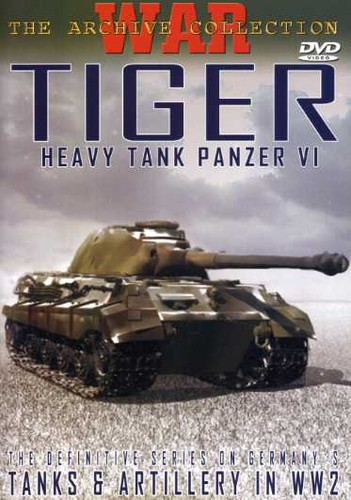 TIGER: Heavy Tank Panzer VI [Documentary] [Black and White]
