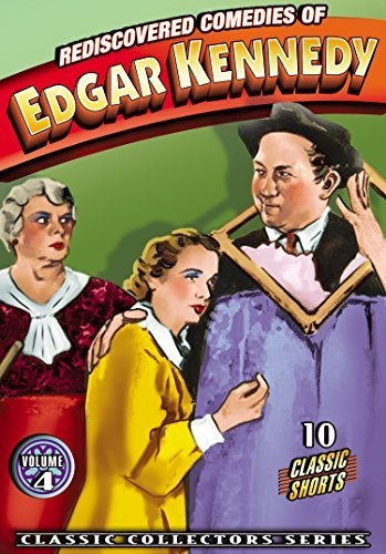 Rediscovered Comedies of Edgar Kennedy Volume 4