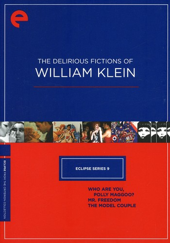 Delirious Fictions Of William Klein (Eclipse Series 9)