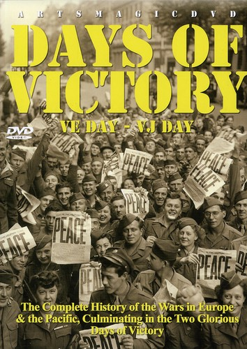 Days of Victory: VE Day/ VJ Day