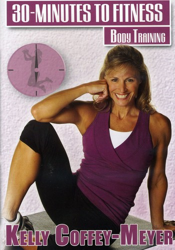 30 Minutes to Fitness: Body Training with Kelly