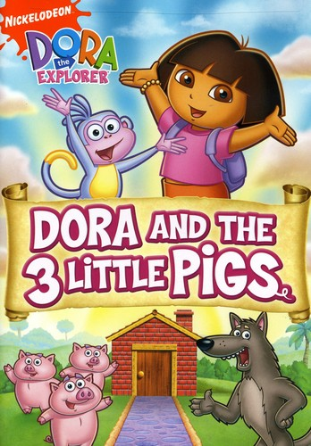 Dora the Explorer: Dora and the 3 Little Pigs