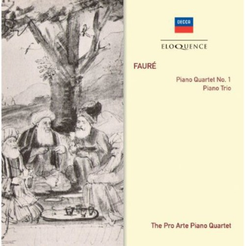 Eloquence: Faure - Piano Quartet No1 /  Piano Trio