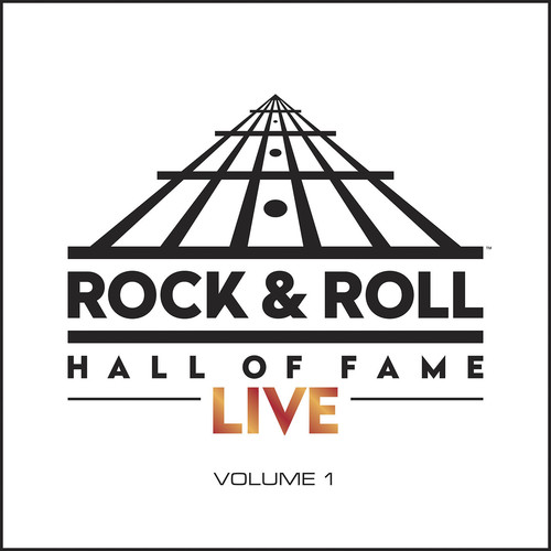 Rock And Roll Hall Of Fame Live: Volume 1