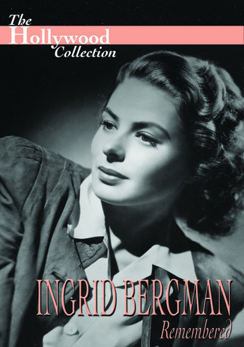 The Hollywood Collection: Ingrid Bergman: Remembered